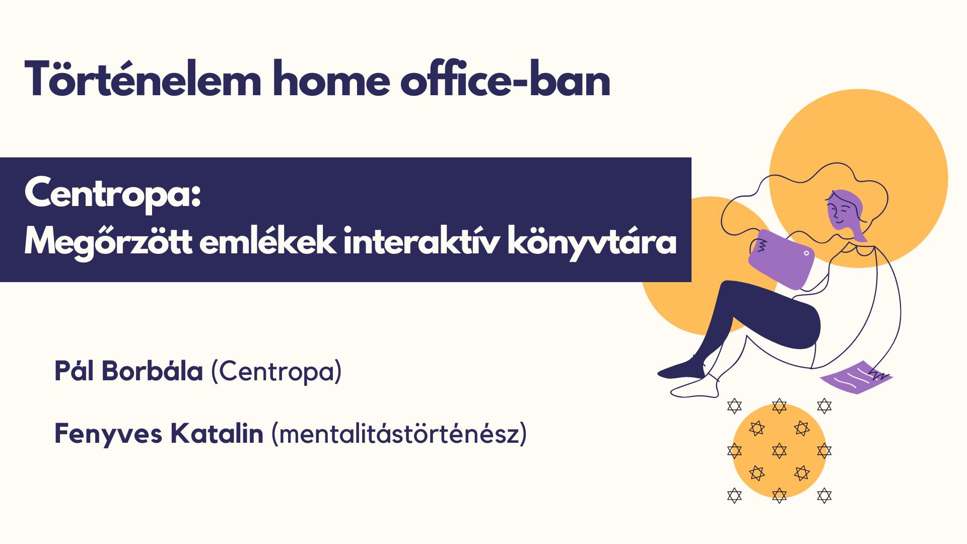 Történelem home office-ban: újabb előadás, jön a Centropa